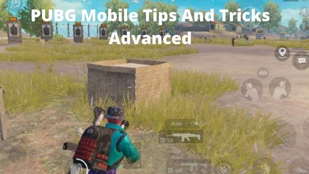 PUBG Mobile Tips And Tricks Advanced