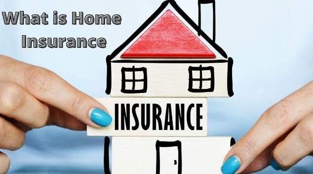 What Is Home Insurance Different Types and How They Work
