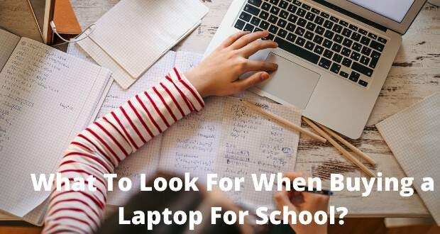 What To Look For When Buying a Laptop For School
